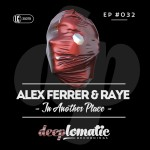 ALEX FERRER & RAYE - IN ANOTHER PLACE