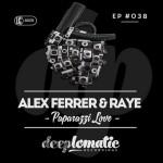 Alex Ferrer & Raye - Paparazzi Love