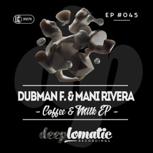 Dubman F. & Mani Rivera – Coffee & Milk EP