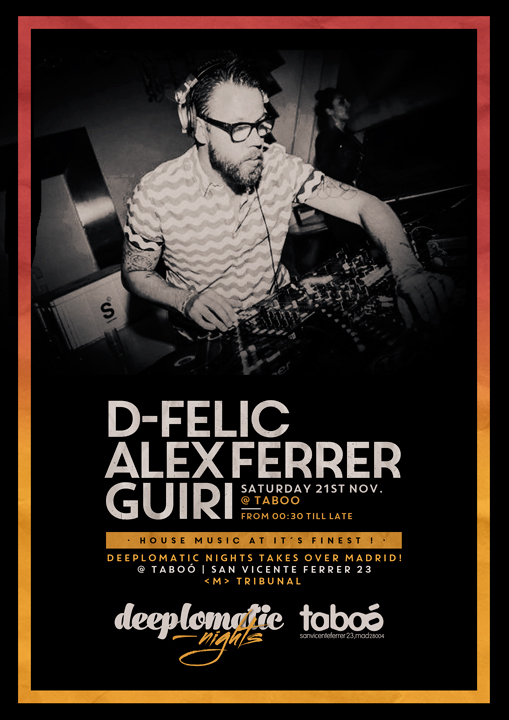 Deeplomatic Nights pres. D-Felic, Alex Ferrer & Guiri @ Taboo, Madrid