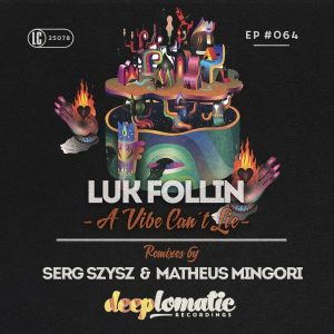 Luk Follin – A Vibe Can´t Lie