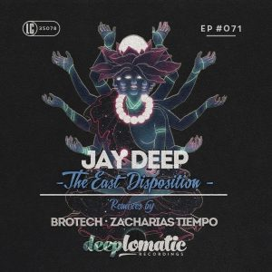 Jay Deep – The East Disposition