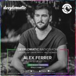 Deeplomatic Radio Show – Alex Ferrer