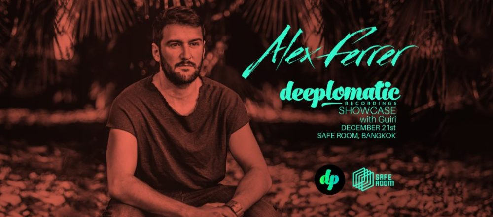 Deeplomatic Showcase With Alex Ferrer And Guiri @ Safe Room